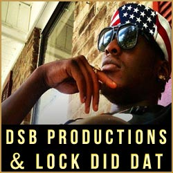 DSB Productions & Lock Did Dat